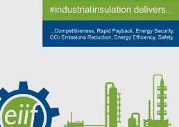 Industrial insulation delivers: Competitiveness, Rapid Payback, Energy Security, CO2 Emissions Reduction, Energy Efficiency, Safety